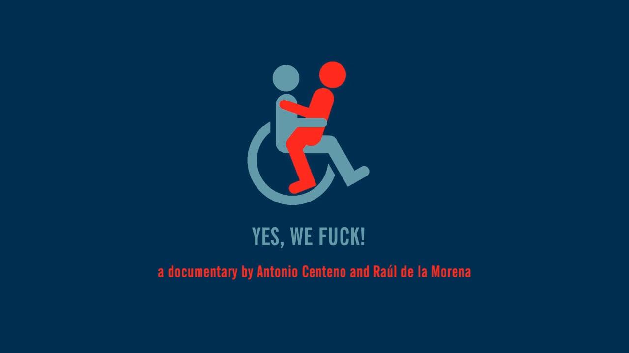 """""""Yes, we fuck"""", el documental sobre la sexualidad de personas con discapacidad"""
